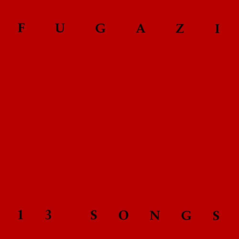 Fugazi 13 Songs.lecoolvalencia