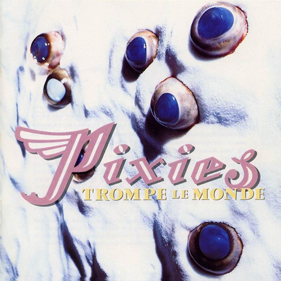Pixies Trompe Le Monde.lecoolvalencia